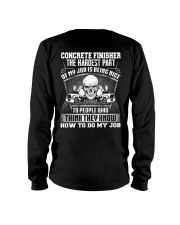Concrete Finisher The The Hardest Part Of My Job Long Sleeve Tee thumbnail