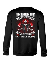 Firefighter I Don't Have A Bucket List Crewneck Sweatshirt thumbnail