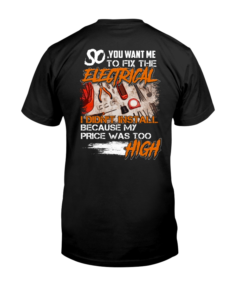 Electrician My Price Was Too High Classic T-Shirt