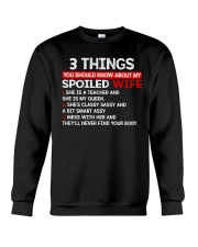 3 Thing You Shold Know About My Spoiled Wife Crewneck Sweatshirt thumbnail