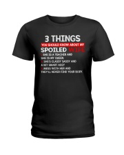 3 Thing You Shold Know About My Spoiled Wife Ladies T-Shirt thumbnail