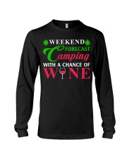 Weekend Forecast Camping With A Chance Of Wine Long Sleeve Tee thumbnail
