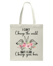 I Can't Change The World But I Can Your Hair Tote Bag tile
