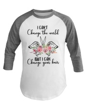 I Can't Change The World But I Can Your Hair Baseball Tee tile