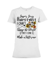 Super Sexy Hairtylist I Can't Change The World Premium Fit Ladies Tee thumbnail