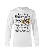 Super Sexy Hairtylist I Can't Change The World Long Sleeve Tee thumbnail