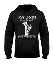 Some Loggers Cuss To Much Hooded Sweatshirt thumbnail