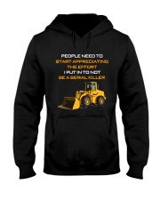 Heavy Equipment Operator Effort To Not Be A Killer Hooded Sweatshirt thumbnail