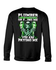 Plumber You Are Paying Me Crewneck Sweatshirt thumbnail