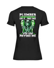 Plumber You Are Paying Me Premium Fit Ladies Tee thumbnail