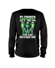 Plumber You Are Paying Me Long Sleeve Tee thumbnail