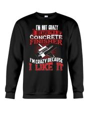 Concrete Finisher I'm Crazy Because I like  It Crewneck Sweatshirt thumbnail