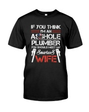 If  You Think I'm An Asshole Plumber Classic T-Shirt front