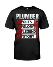 Plumber No Guts No Glory No Legend Classic T-Shirt front