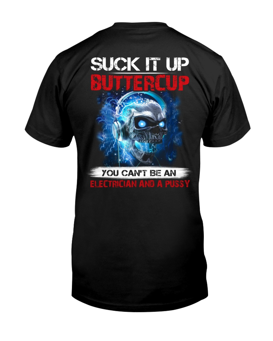 Suck It Up Buttercup You Can't Be A Electrician Classic T-Shirt