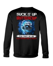 Suck It Up Buttercup You Can't Be A Electrician Crewneck Sweatshirt thumbnail