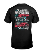 To My Diesel Firefighter I Love You Classic T-Shirt back