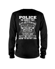 Police The The Hardest Part Of My Job  Long Sleeve Tee thumbnail