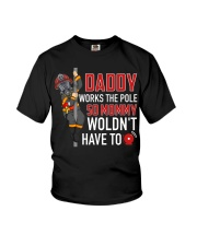 Firefighter Daddy Works The Pole So Mommy Woldn't Youth T-Shirt thumbnail