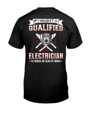 Electrician Not Qualified Dead For Now Classic T-Shirt back