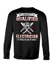 Electrician Not Qualified Dead For Now Crewneck Sweatshirt thumbnail