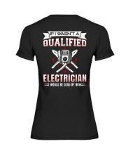 Electrician Not Qualified Dead For Now Premium Fit Ladies Tee thumbnail