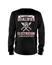 Electrician Not Qualified Dead For Now Long Sleeve Tee thumbnail
