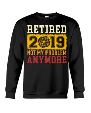 Retired 2019 Not My Problem Anymore Crewneck Sweatshirt thumbnail