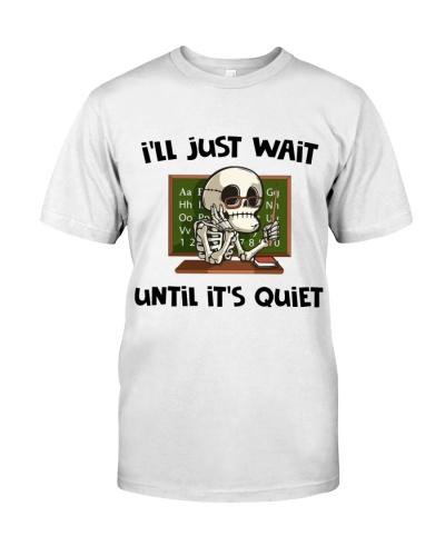 Teacher I'll Just Wait Until It's Quiet