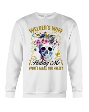 Welder's Wife Hating Me Won't Make You Pretty Crewneck Sweatshirt thumbnail