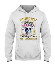 Welder's Wife Hating Me Won't Make You Pretty Hooded Sweatshirt thumbnail
