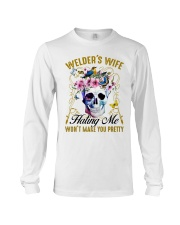 Welder's Wife Hating Me Won't Make You Pretty Long Sleeve Tee thumbnail