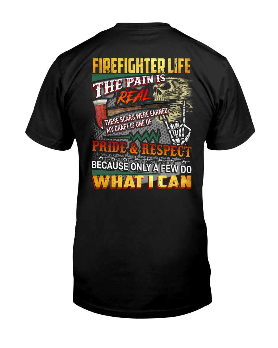 Firefighter Life The Pain Is Real Classic T-Shirt