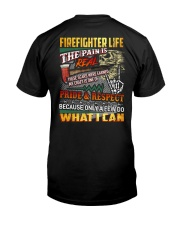 Firefighter Life The Pain Is Real Classic T-Shirt back