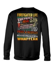 Firefighter Life The Pain Is Real Crewneck Sweatshirt thumbnail