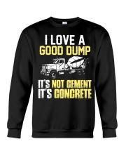 Concrete Finisher I Love A Good Dump Crewneck Sweatshirt thumbnail