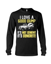 Concrete Finisher I Love A Good Dump Long Sleeve Tee thumbnail