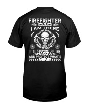 Firefighter Dad I Am There Waiting Watching Classic T-Shirt back