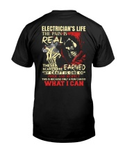 Electrician's Life The Pain is Real Classic T-Shirt back