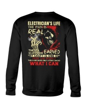 Electrician's Life The Pain is Real Crewneck Sweatshirt thumbnail