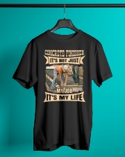 Concrete Finisher It' Not Just My Job Classic T-Shirt lifestyle-mens-crewneck-front-3