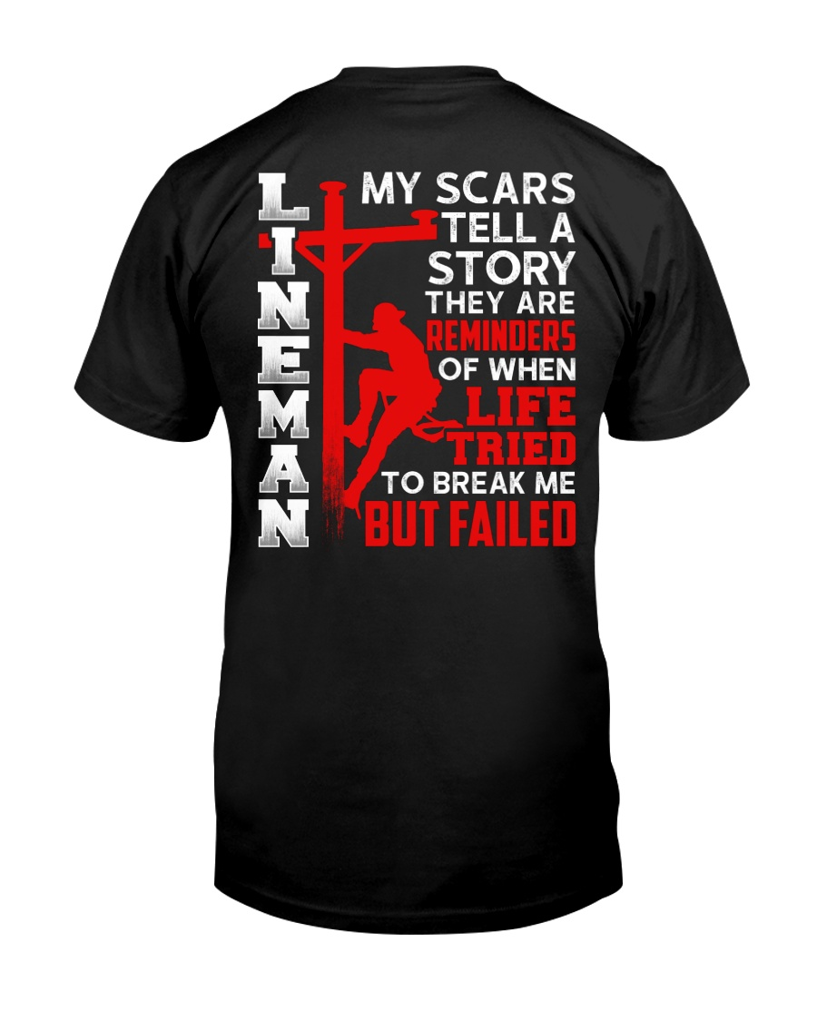 Lineman My Scars Tell A Story They Are Meminders Classic T-Shirt