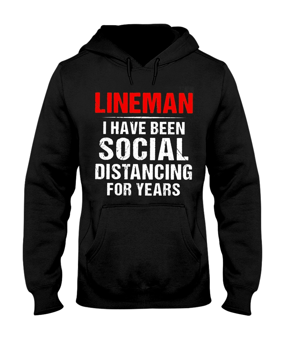 Lineman I Have Been Social Distancing For Years Hooded Sweatshirt