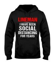 Lineman I Have Been Social Distancing For Years Hooded Sweatshirt front