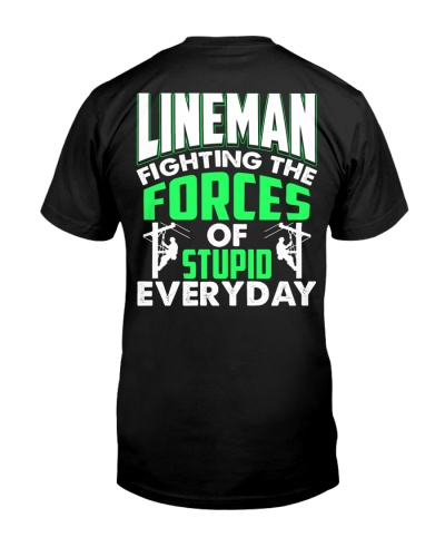 Lineman Fighting The Forces Of Stupid Every Day