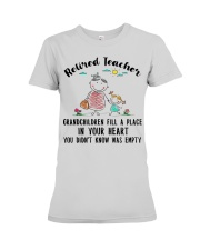 Retired Teacher Grandchildren Fill A Place Premium Fit Ladies Tee thumbnail
