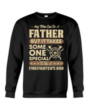 Any Man Can Be A Father Firefighter Dad Crewneck Sweatshirt thumbnail