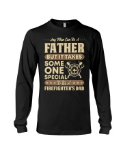 Any Man Can Be A Father Firefighter Dad Long Sleeve Tee thumbnail