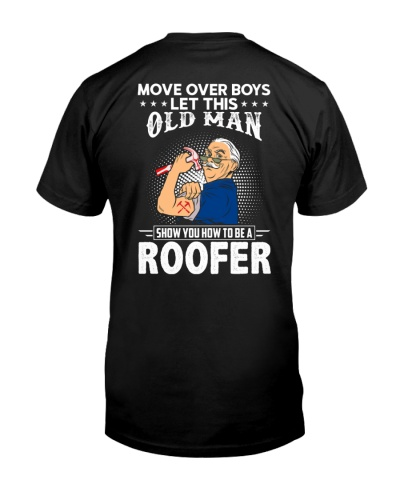 Move Over Boys Let This Old Man Roofer