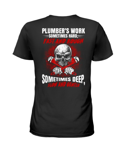 Plumber's Work Sometimes hard fast and rough